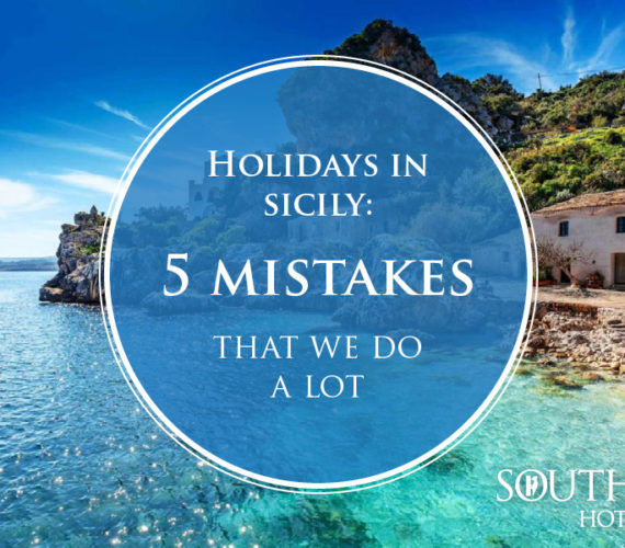Mistakes that we do a lot when we plan holidays in Sicily